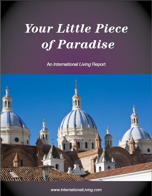 Your Little Piece of Paradise: The Best Place in the World to Live or Retire Today