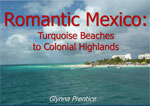 Romantic Mexico: Turquoise Beaches to Colonial Highlands