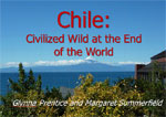 Chile: Civilized Wild at the End of the World