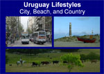 Uruguay Lifestyles – City, Beach, and Country