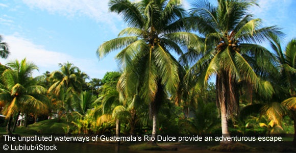 """A Journey on Guatemala's """"Sweet River"""""""