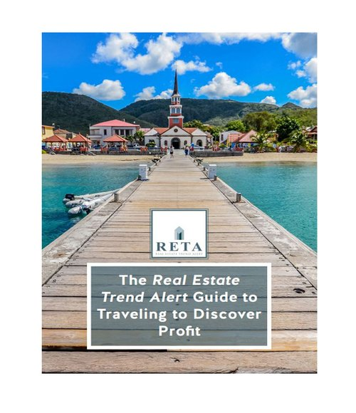 The Real Estate Trend Alert Guide to Traveling to Discover Profit