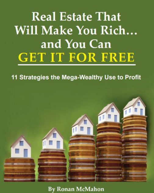 Real Estate That Will Make You Rich… and You Can GET IT FOR FREE