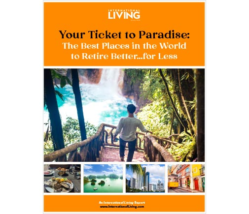 Your Ticket to Paradise: The Best Places in the World to Retire Better for Less