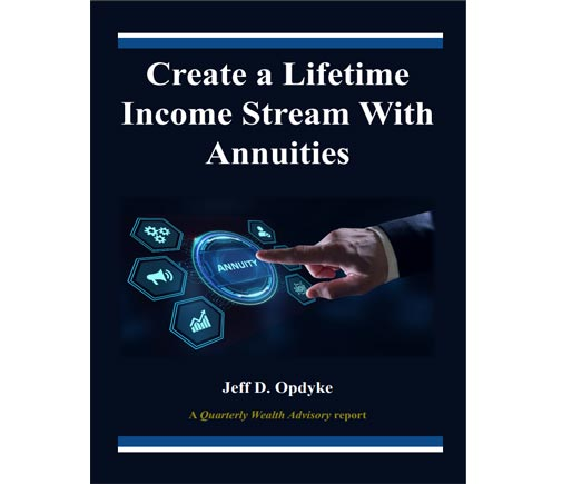 Create a Lifetime Income Stream With Annuities